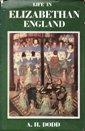 Life in Elizabethan England by A.H.Dodd