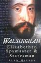 Walsingham: Elizabethan Spymaster and Statesman by Alan Haynes