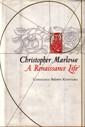 Christopher Marlowe: A Renaissance Life by Constance Brown Kuriyama